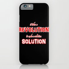 It Takes A Revolution To Make A Solution iPhone 6s Slim Case