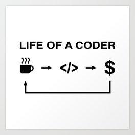 Life of a coder Art Print