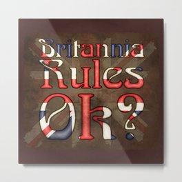 Britannia Rules Ok? Metal Print