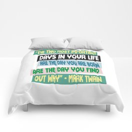 The two most important days in your life Mark Twain Motivational Quote Comforters