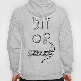 Diy or Die Hoody