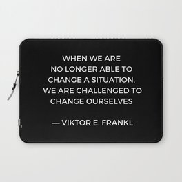 Stoic Wisdom Quotes - Viktor Frankl - When we are no longer able to change the situation (Black Back Laptop Sleeve