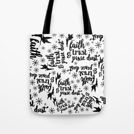 Faith, Trust & Pixie Dust Tote Bag