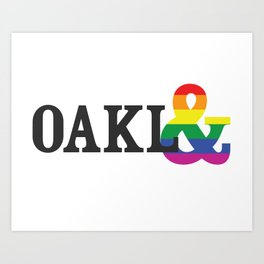 OAKL& Pride! Express Yourself & Show off Oakland Diversity/Inclusiveness with the rainbow! :-) Art Print