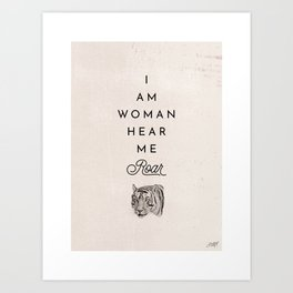 I Am Woman Hear Me Roar Art Print
