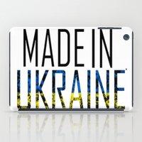 ukraine iPad Cases featuring Made In Ukraine by VirgoSpice