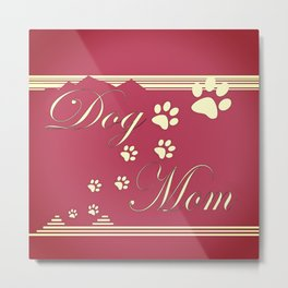Dog Mom Metal Print
