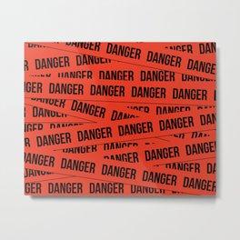 Danger Metal Print
