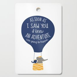 Babar-As soon as I saw You I knew an Adventure was going to Happen Cutting Board