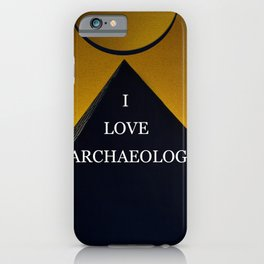 I love archaeology iPhone Case