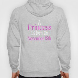 A Princess Is Born On November 15th Funny Birthday T-Shirt Hoody