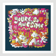 You're so awesome Art Print