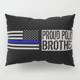 Police: Proud Brother (Thin Blue Line) Pillow Sham