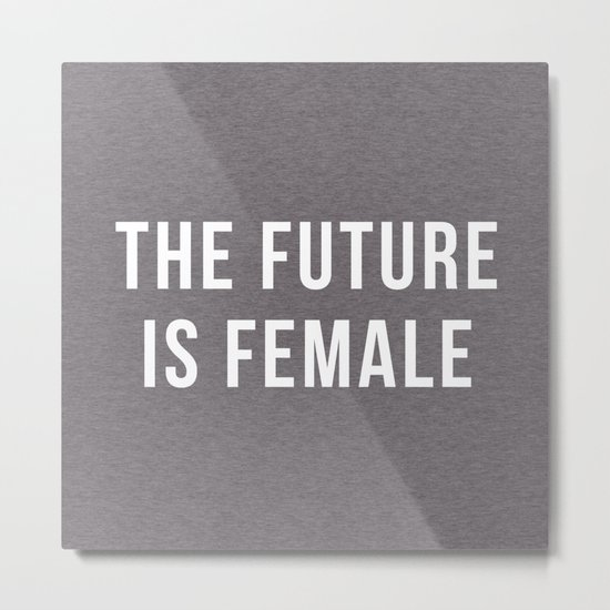Future Is Female Quote Metal Print