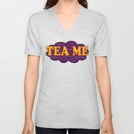 Tea Me Unisex V-Neck