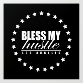Bless My Hustle Official Logo Art Print