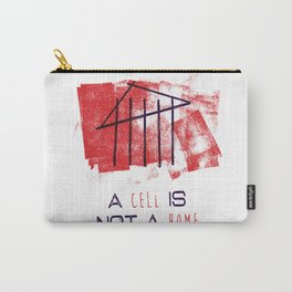 A Cell Is Not A Home Carry-All Pouch