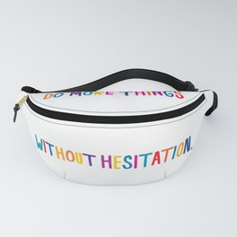 Without Hesitation Fanny Pack
