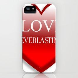 Love Ever Lasting iPhone Case