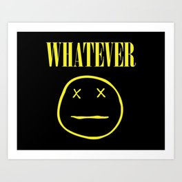 Whatever - Nirvana Nevermind Parody Art Print
