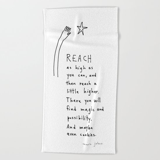 reach as high as you can Beach Towel