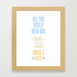 All you really need are BOOKS CATS Framed Art Print