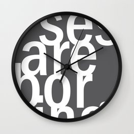 excuses are boring. Wall Clock