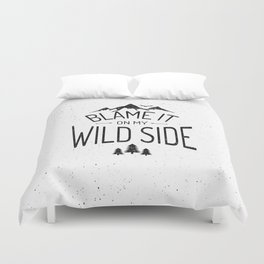 Blame It On My Wild Side Duvet Cover