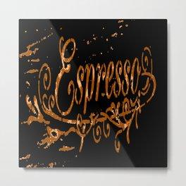 Espresso Coffee Artistic Typography Metal Print