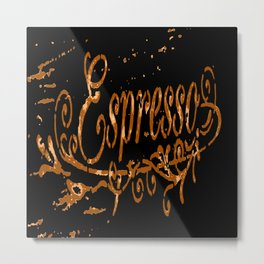 Espresso Coffee Artistic Typography Metal Print