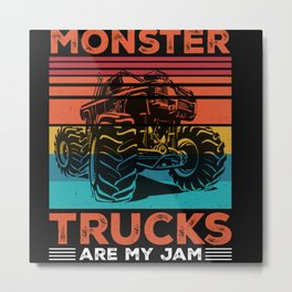 Monster trucks are my jam cool monster truck quote Metal Print
