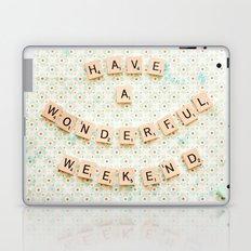 Have a wonderful weekend Laptop & iPad Skin