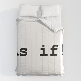 As if! Comforters