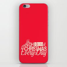 Oh I wish it could be Christmas everyday iPhone & iPod Skin