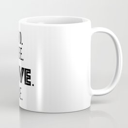 Do See Live Be - Text Only Coffee Mug