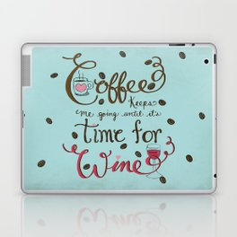 Coffee Keeps me going until it's time for wine |New Color Scheme|Distressed Style Laptop & iPad Skin