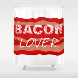 Bacon lover Shower Curtain