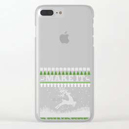 "Funny Deer Print ""Make it Raindeer"" Ugly Xmas Style gift graphic Clear iPhone Case"