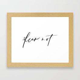 Fear Not Framed Art Print