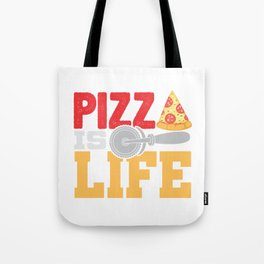 Pizza Is Life Italy Italian Food Foodie Gift Tote Bag
