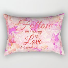 FOLLOW THE WAY OF LOVE Pretty Pink Floral Christian Corinthians Bible Verse Typography Abstract Art Rectangular Pillow