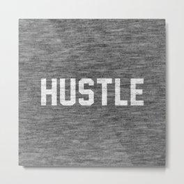 Hustle - dark version Metal Print