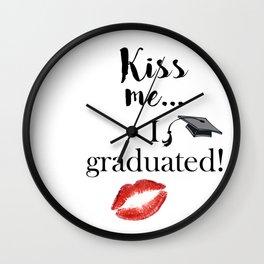 Kiss me, I graduated! Wall Clock