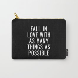 Fall in Love With As Many Things as Possible modern black and white minimalist home room wall decor Carry-All Pouch