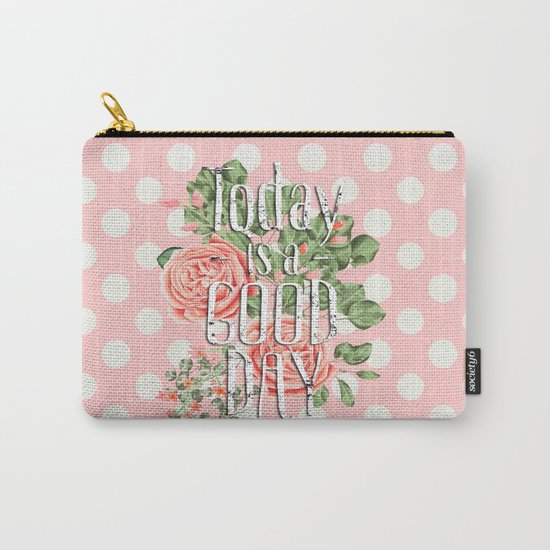 Today is a good day- Roses and Flowers on polkadot background Carry-All Pouch