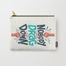 Nobody can drag me down Carry-All Pouch