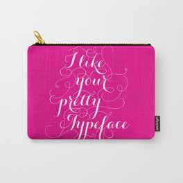 Pretty Typeface. Carry-All Pouch