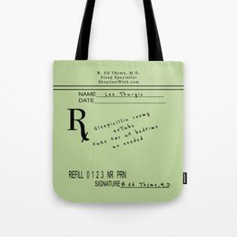 Prescription for Lee Thargic from Dr. B. Ed Thyme Tote Bag