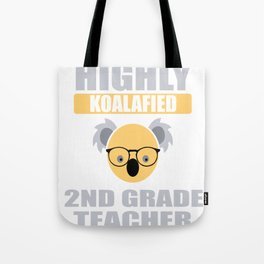 Highly Koalafied 2nd Grade Teacher graphic Tote Bag