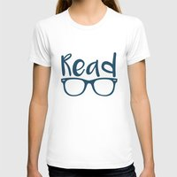 read T-shirts featuring Read  by E.A. Creative